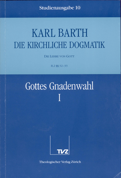 Cover 10: II.2 § 32/33: Gottes Gnadenwahl