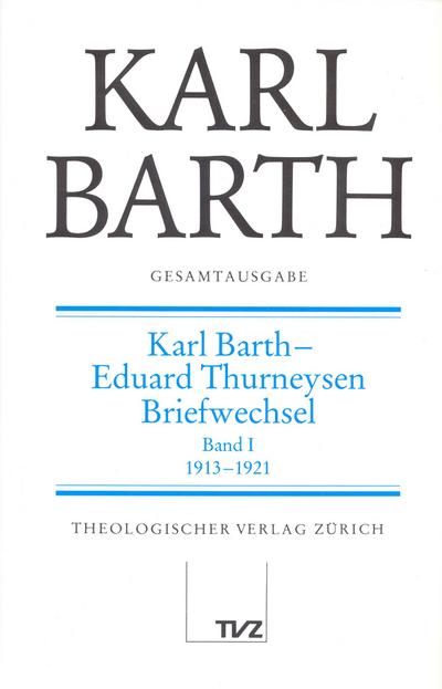 Cover Karl Barth – Eduard Thurneysen. Briefwechsel