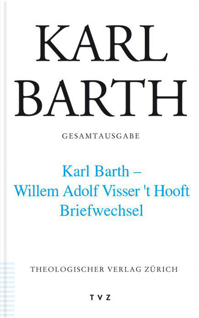 Cover Karl Barth – W. A. Visser 't Hooft. Briefwechsel