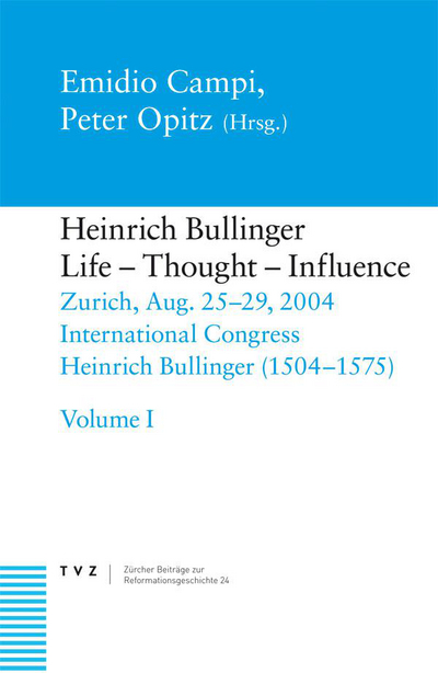 Cover Heinrich Bullinger, Life – Thought – Influence