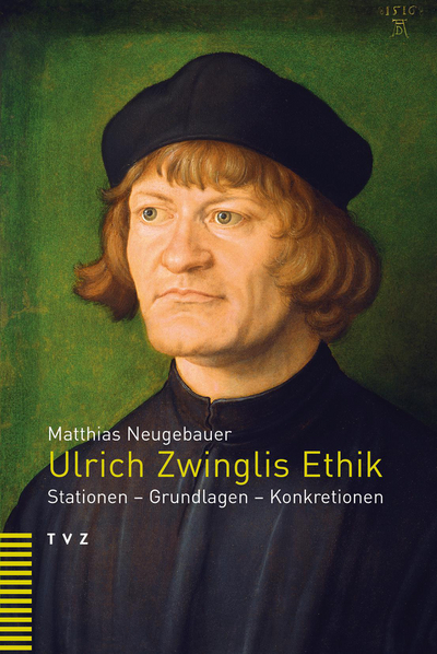 Cover Ulrich Zwinglis Ethik