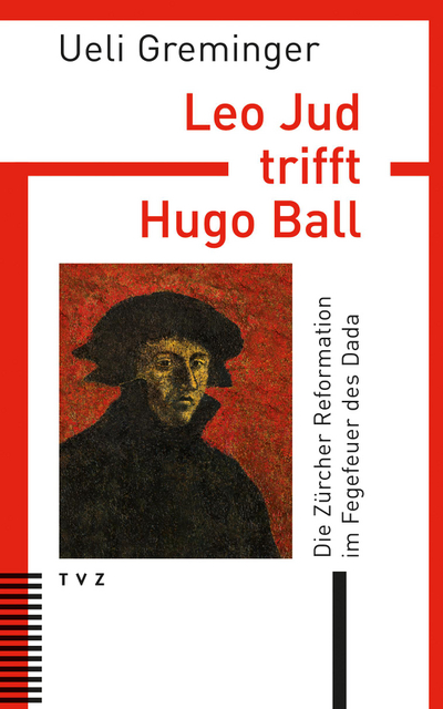 Cover Leo Jud trifft Hugo Ball